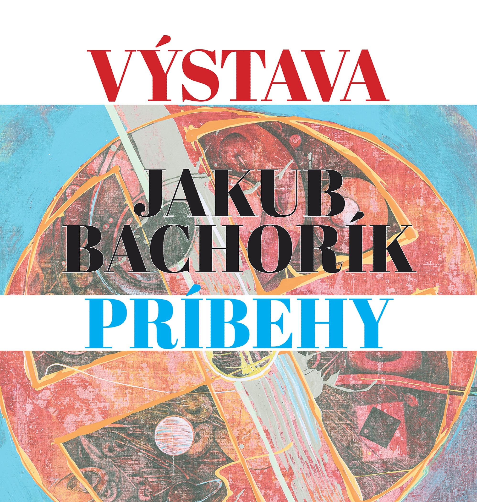 Výstava Jakub Bachorík